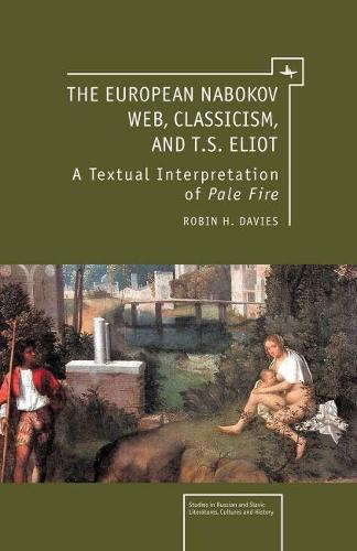 The European Nabokov Web, Classicism and T.S. Eliot (Hardback)