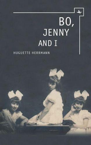 Bo, Jenny and I: Surviving the Holocaust in Britain: A Family Memoir (Hardback)