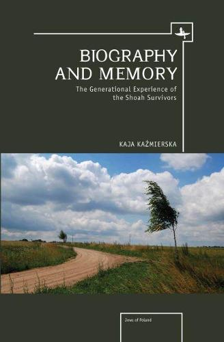 Biography and Memory: The Generational Experience of the Shoah Survivors (Hardback)
