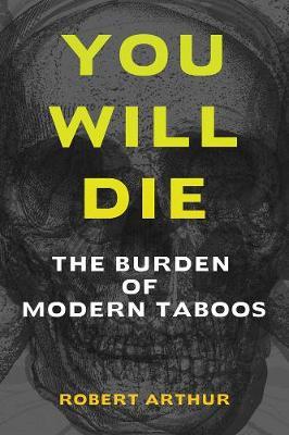 You Will Die: The Burden of Modern Taboos (Paperback)