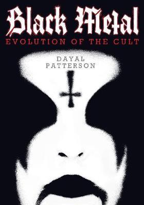 Black Metal: Evolution of the Cult (Paperback)