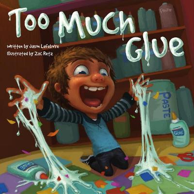 Too Much Glue (Hardback)