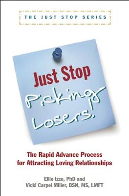 Just Stop Picking Losers!: The Rapid Advance Process for Attracing Loving Relationship (Paperback)