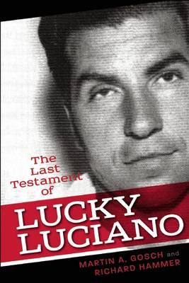 The Last Testament of Lucky Luciano: The Mafia Story in His Own Words (Paperback)