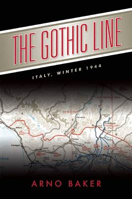The Gothic Line: Italy Winter of 1944 (Paperback)