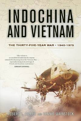 Indochina and Vietnam: The Thirty-Five-Year War, 1940-1975 (Paperback)