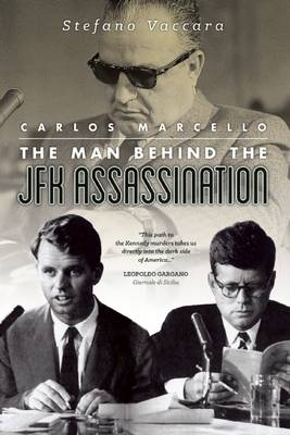 Carlos Marcello: The Man Behind the JFK Assassination (Paperback)