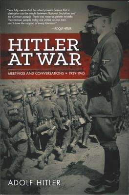 Hitler at War: Meetings and Conversations 1939-1945 (Paperback)