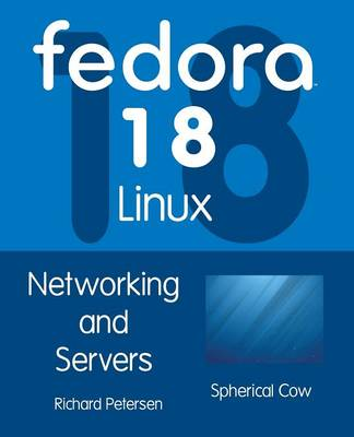 Fedora 18 Linux: Networking and Servers (Paperback)