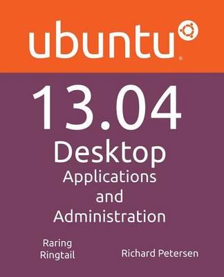 Ubuntu 13.04 Desktop: Applications and Administration (Paperback)