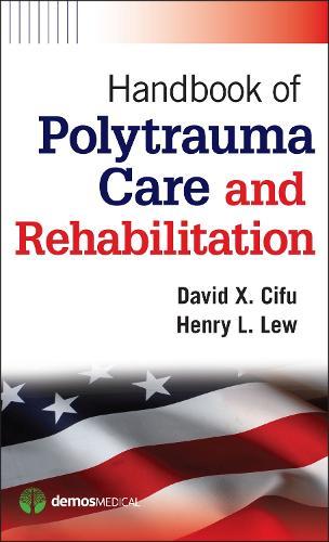 Handbook of Polytrauma Care and Rehabilitation (Paperback)