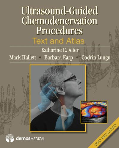 Ultrasound-Guided Chemodenervation and Neurolysis: Reference Manual and DVD Procedure Atlas (Hardback)