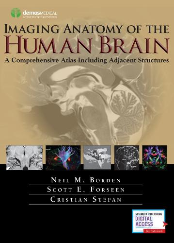 Imaging Anatomy of the Human Brain: A Comprehensive Atlas Including Adjacent Structures (Hardback)