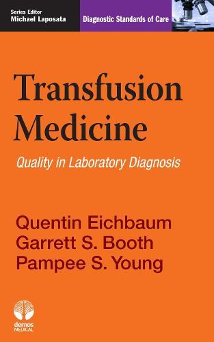 Transfusion Medicine: Quality in Laboratory Diagnosis - Diagnostic Standards of Care Series (Paperback)