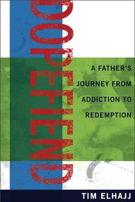 Dopefiend: A Father's Journey from Addiction to Redemption (Paperback)