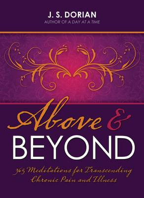 Above and Beyond: 365 Meditations for Transcending Chronic Pain and Illness (Paperback)