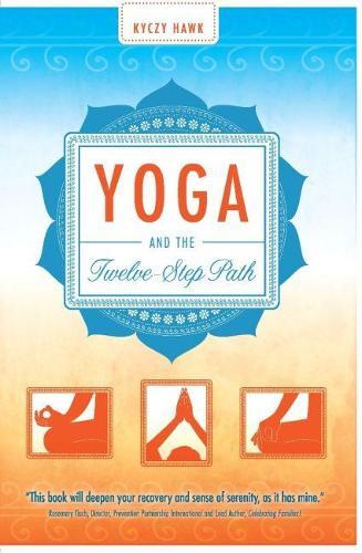 Yoga and the Twelve-Step Plan (Paperback)