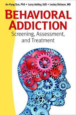Behavioral Addiction: Screening, Assessment, and Treatment (Paperback)
