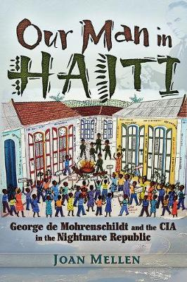 Our Man in Haiti: George de Mohrenschildt and the CIA in the Nightmare Republic (Paperback)