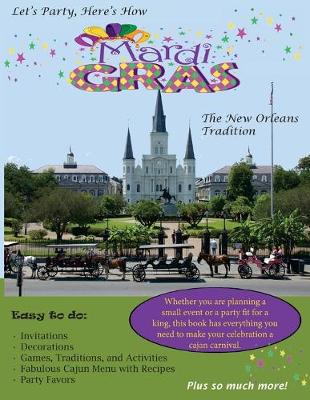 Let's Party, Here's How: Mardi Gras-The New Orlean's Tradition (Paperback)