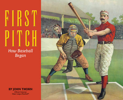 First Pitch: How Baseball Began (Paperback)