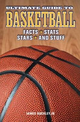Ultimate Guide to Basketball: Facts * Stats * Stars & Stuff (Hardback)