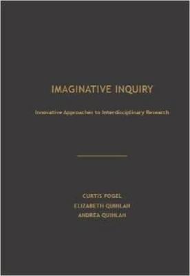 Imaginative Inquiry: Innovative Approaches to Interdisciplinary Research (Hardback)