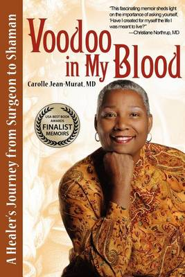 Voodoo in My Blood: A Healer's Journey from Surgeon to Shaman (Paperback)
