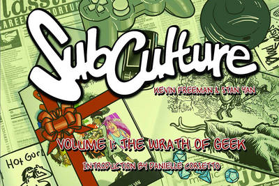 Subculture Webstrips: Subculture Webstrips Volume 1: The Wrath of Geek Wrath of Geek Volume 1 (Paperback)