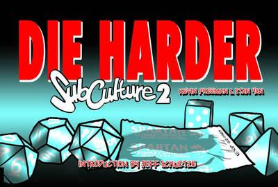 Subculture Webstrips: Subculture Webstrips Volume 2: Die Harder Die Harder Volume 2 (Paperback)