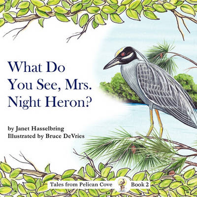 What Do You See, Mrs. Night Heron? (Paperback)