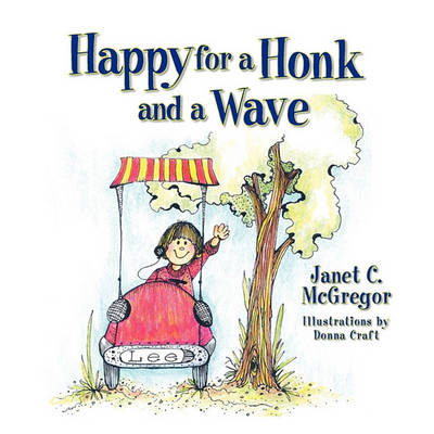 Happy for a Honk and a Wave (Paperback)