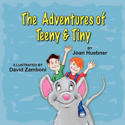 The Adventures of Teeny and Tiny (Paperback)