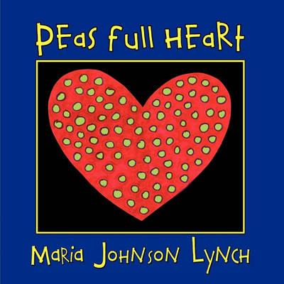 Peas Full Heart (Paperback)