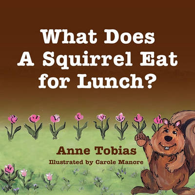 What Does a Squirrel Eat for Lunch? (Paperback)