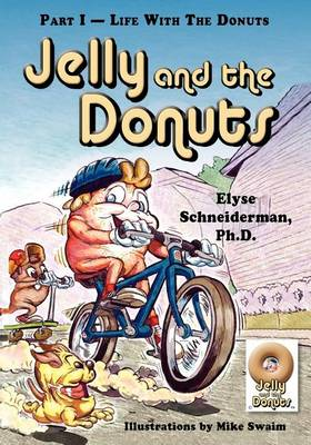 Jelly and the Donuts, Part I - Life with the Donuts (Paperback)