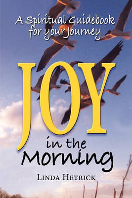 Joy in the Morning, a Spiritual Guidebook for Your Journey (Paperback)