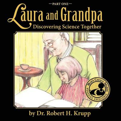 Laura and Grandpa, Discovering Science Together, Part One (Paperback)