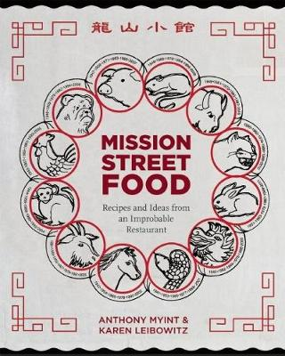 Mission Street Food: Recipes and Ideas from an Improbable Restaurant (Hardback)