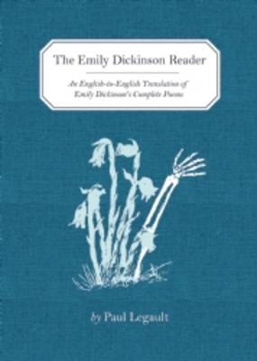 The Emily Dickinson Reader: An English to English Translation of Emily Dickinson's Complete Poems (Hardback)