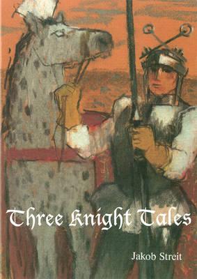 Three Knight Tales (Paperback)
