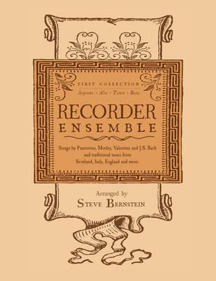 Recorder Ensemble: First Collection for Soprano, Alto, Tenor and Bass (Paperback)