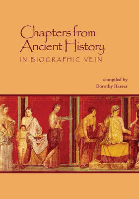Chapters from Ancient History: In Biographic Vein (Paperback)
