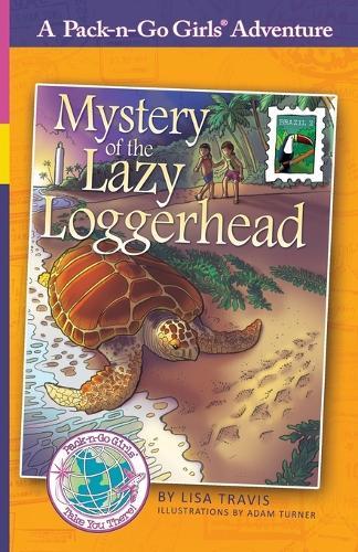 Mystery of the Lazy Loggerhead: Brazil 2 - Pack-N-Go Girls Adventures 7 (Paperback)