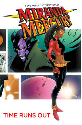 The Many Adventures of Miranda Mercury: Time Runs Out (Hardback)