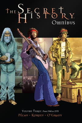 The Secret History Omnibus: Volume 3 (Hardback)