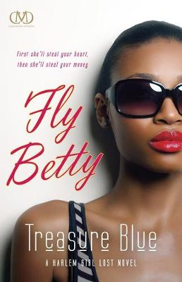 Fly Betty: A Harlem Girl Lost Novel (Paperback)