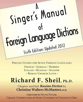 A Singer's Manual of Foreign Language Dictions: Sixth Edition, Updated 2012 (Paperback)