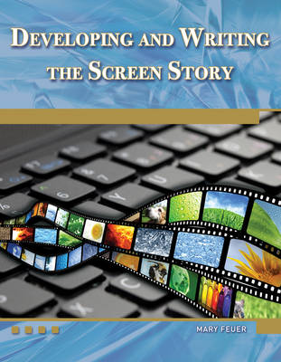 Developing and Writing the Screen Story