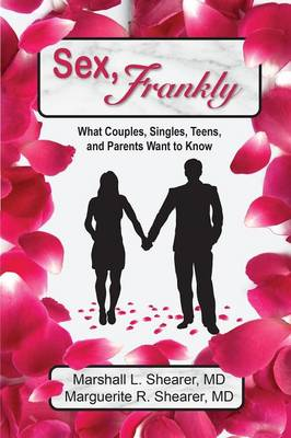 Sex, Frankly: What Couples, Singles, Teens, and Parents Want To Know (Paperback)